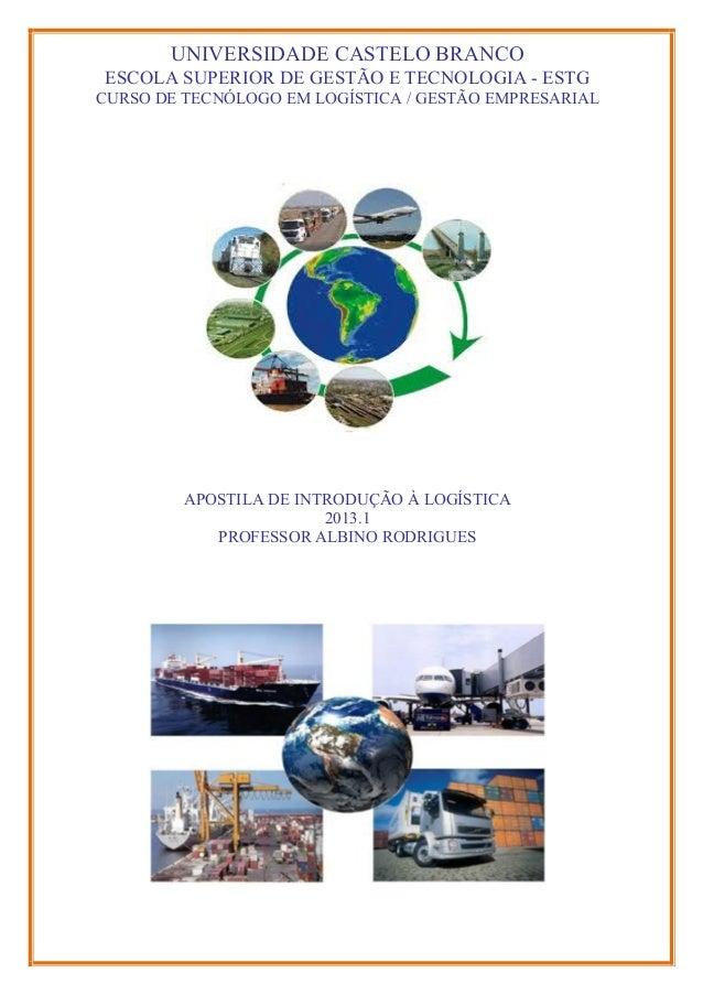 UNIVERSIDADE CASTELO BRANCO  ESCOLA SUPERIOR DE GESTÃO E TECNOLOGIA - ESTG  CURSO DE TECNÓLOGO EM LOGÍSTICA / GESTÃO EMPRE...