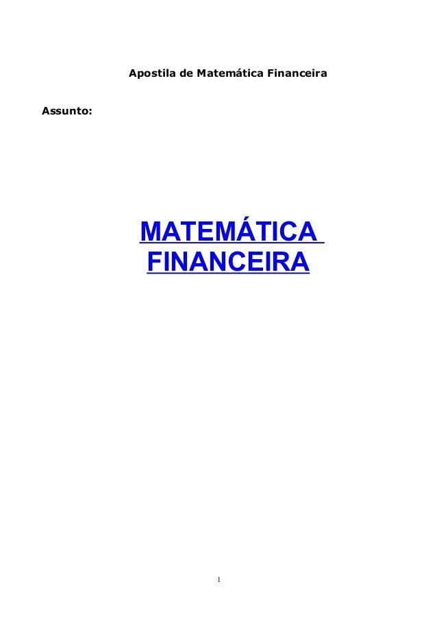 Apostila de Matemática Financeira Assunto:  MATEMÁTICA FINANCEIRA  1