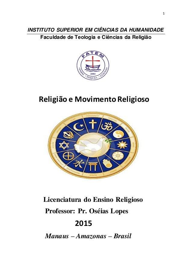 1 INSTITUTO SUPERIOR EM CIÊNCIAS DA HUMANIDADE Faculdade de Teologia e Ciências da Religião Religiãoe MovimentoReligioso L...