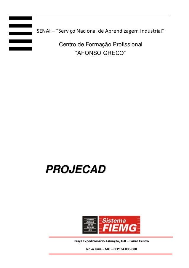 Praça Expedicionário Assunção, 168 – Bairro Centro Nova Lima – MG – CEP: 34.000-000 Telefone: (31) 3541-2666 PPRROOJJEECCA...
