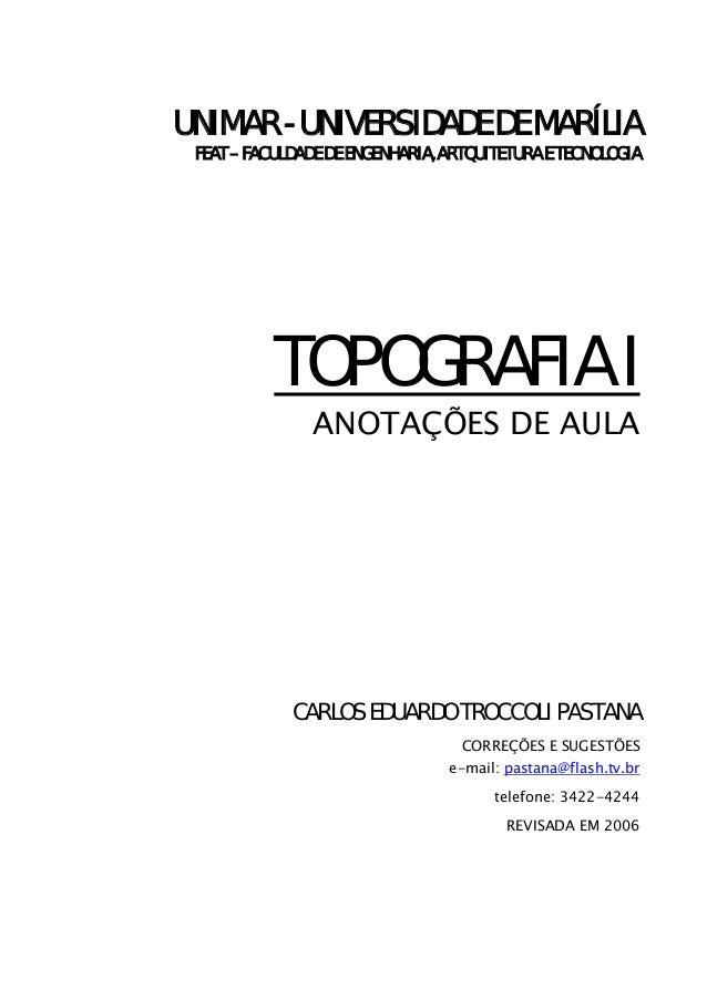 UNIMAR - UNIVERSIDADE DE MARÍLIA FEAT – FACULDADE DE ENGENHARIA, ARTQUITETURA E TECNOLOGIA TOPOGRAFIA I ANOTAÇÕES DE AULA ...
