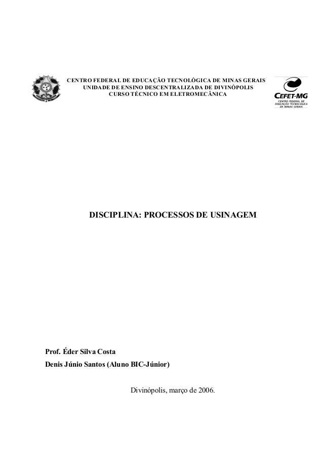 CENTRO FEDERAL DE EDUCAÇÃO TECNOLÓGICA DE MINAS GERAIS UNIDADE DE ENSINO DESCENTRALIZADA DE DIVINÓPOLIS CURSO TÉCNICO EM E...