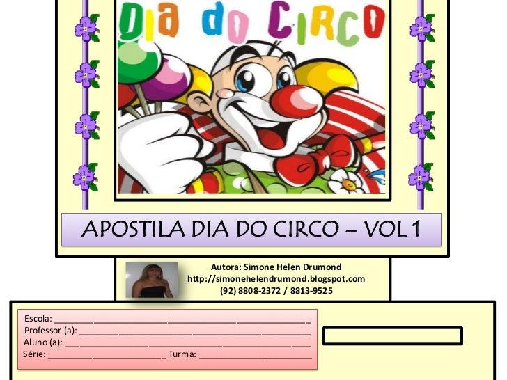 APOSTILA DIA DO CIRCO – VOL 1                                         Autora: Simone Helen Drumond                        ...