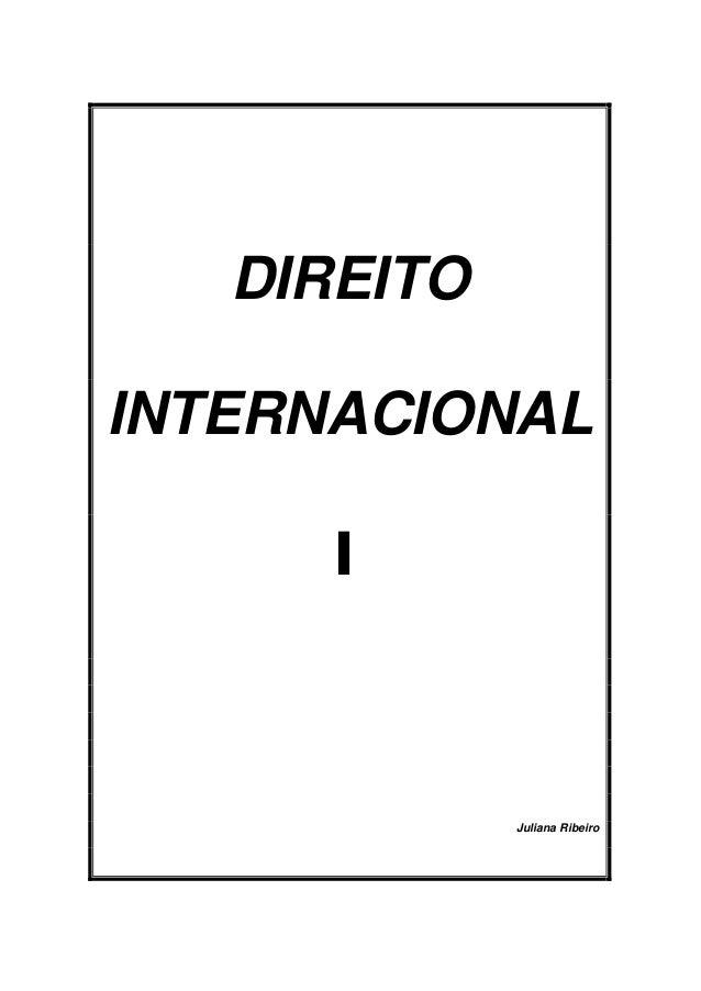 DIREITO INTERNACIONAL I Juliana Ribeiro