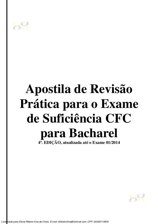 Apostila de Revisão Prática para o Exame de Suficiência CFC para Bacharel 4ª. EDIÇÃO, atualizada até o Exame 01/2014 Licen...