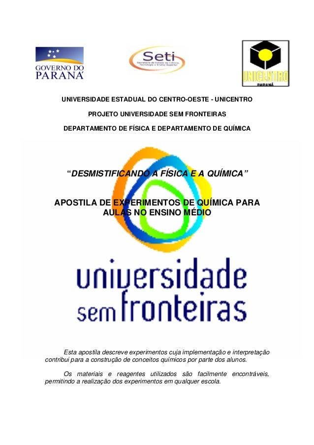 UNIVERSIDADE ESTADUAL DO CENTRO-OESTE - UNICENTRO PROJETO UNIVERSIDADE SEM FRONTEIRAS DEPARTAMENTO DE FÍSICA E DEPARTAMENT...
