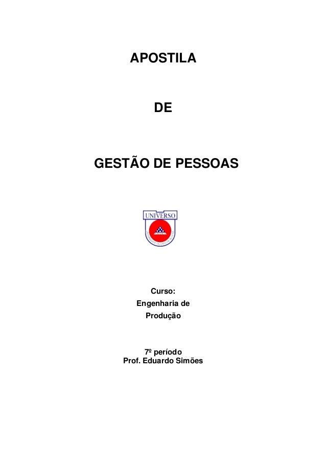 APOSTILA  DE  GESTÃO DE PESSOAS  Curso: Engenharia de Produção  7º período Prof. Eduardo Simões