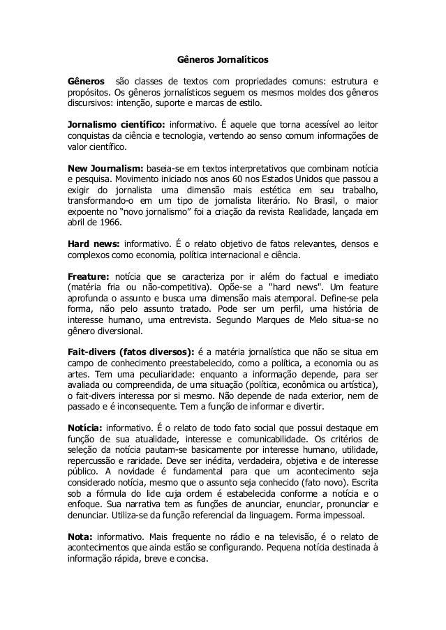 Gêneros Jornalíticos Gêneros são classes de textos com propriedades comuns: estrutura e propósitos. Os gêneros jornalístic...