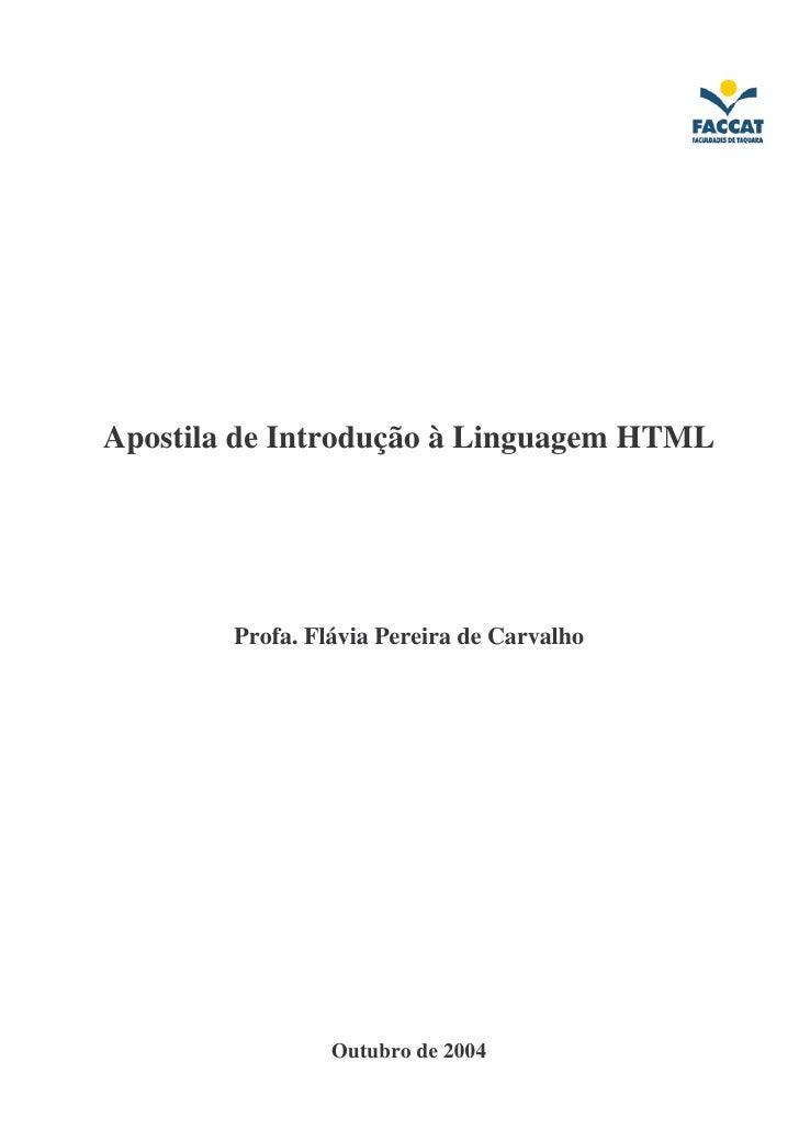 Apostila de Introdução à Linguagem HTML        Profa. Flávia Pereira de Carvalho                 Outubro de 2004
