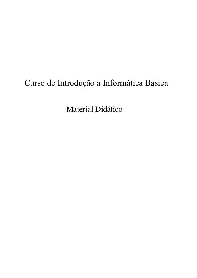 Curso de Introdução a Informática Básica           Material Didático