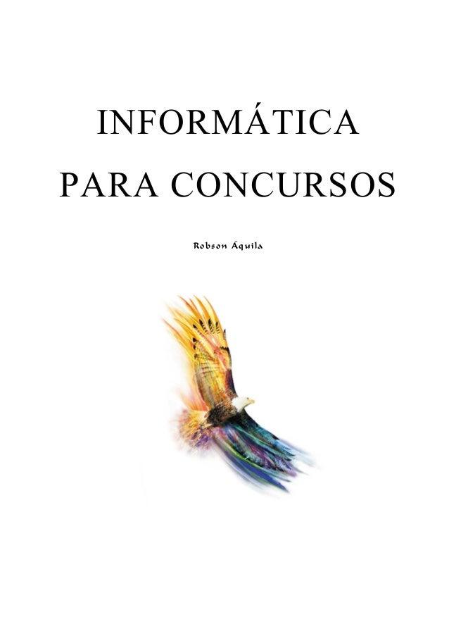 INFORMÁTICA PARA CONCURSOS Robson Áquila