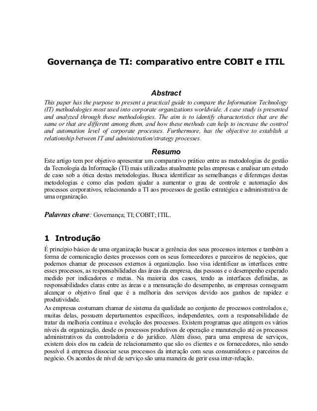Governança de TI: comparativo entre COBIT e ITIL Abstract This paper has the purpose to present a practical guide to compa...