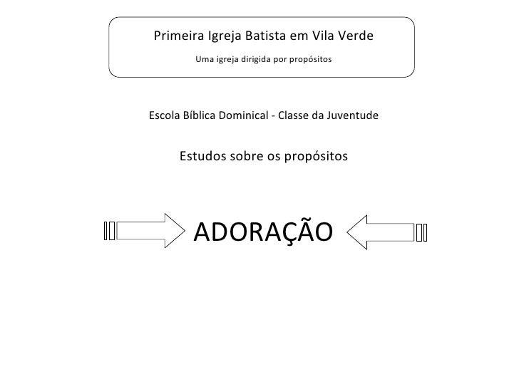 Primeira Igreja Batista em Vila Verde         Uma igreja dirigida por propósitosEscola Bíblica Dominical - Classe da Juven...