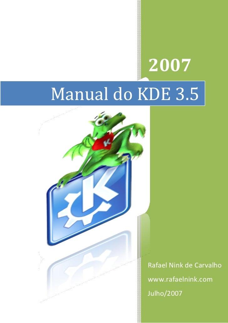 2007 ManualdoKDE3.5                RafaelNinkdeCarvalho            www.rafaelnink.com            Julho/2007
