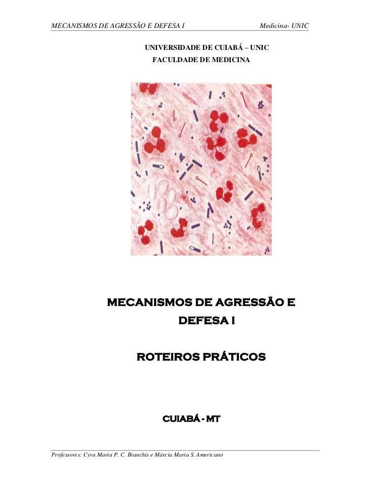 MECANISMOS DE AGRESSÃO E DEFESA I                                    Medicina- UNIC 1                                     ...