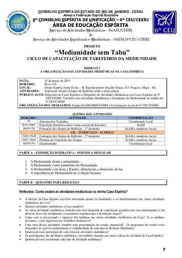 """1 PROJETO """"Mediunidade sem Tabu"""" CICLO DE CAPACITAÇÃO DE TAREFEIROS DA MEDIUNIDADE MÓDULO 1 A ORGANIZAÇÃO DAS ATIVIDADES M..."""