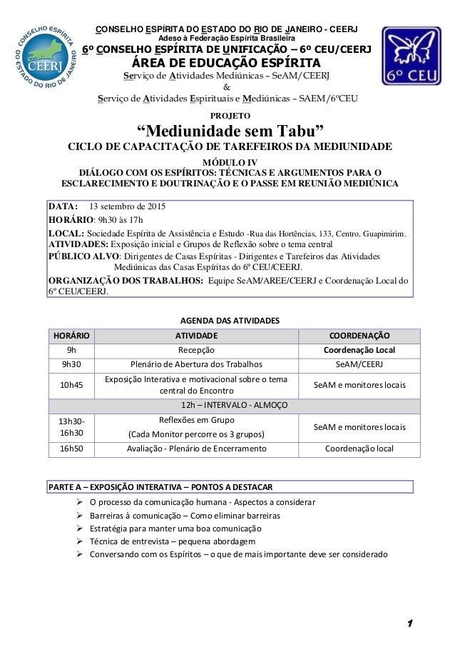 """1 PROJETO """"Mediunidade sem Tabu"""" CICLO DE CAPACITAÇÃO DE TAREFEIROS DA MEDIUNIDADE MÓDULO IV DIÁLOGO COM OS ESPÍRITOS: TÉC..."""