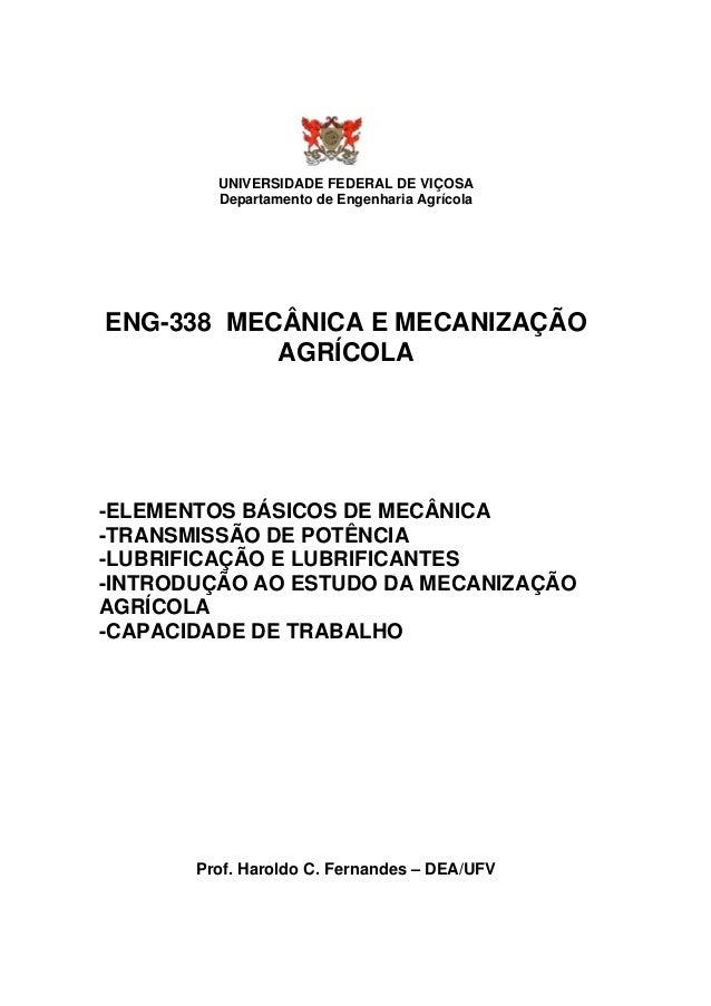 UNIVERSIDADE FEDERAL DE VIÇOSA Departamento de Engenharia Agrícola ENG-338 MECÂNICA E MECANIZAÇÃO AGRÍCOLA -ELEMENTOS BÁSI...