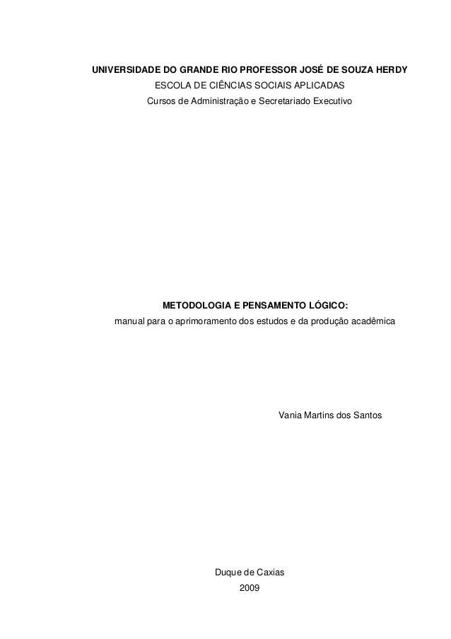 UNIVERSIDADE DO GRANDE RIO PROFESSOR JOSÉ DE SOUZA HERDY ESCOLA DE CIÊNCIAS SOCIAIS APLICADAS Cursos de Administração e Se...