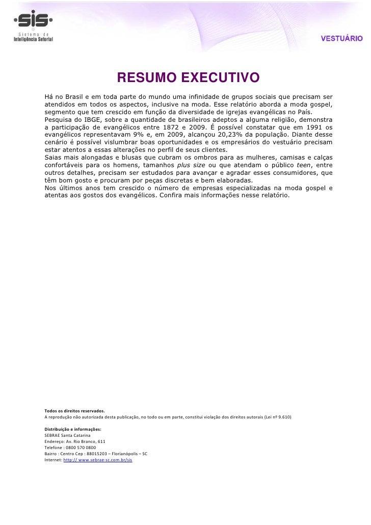 RESUMO EXECUTIVOHá no Brasil e em toda parte do mundo uma infinidade de grupos sociais que precisam seratendidos em todos ...