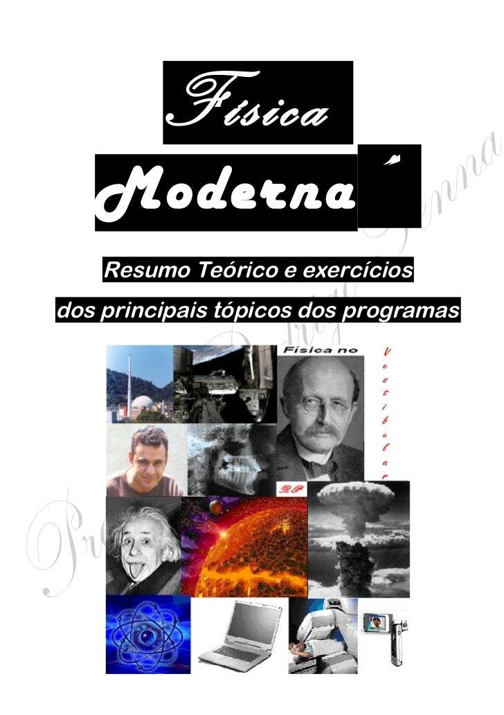 """Física"""" Moderna"""" .      Resumo Teórico e exercícios  dos principais tópicos dos programas             Professor Rodrigo Pe..."""