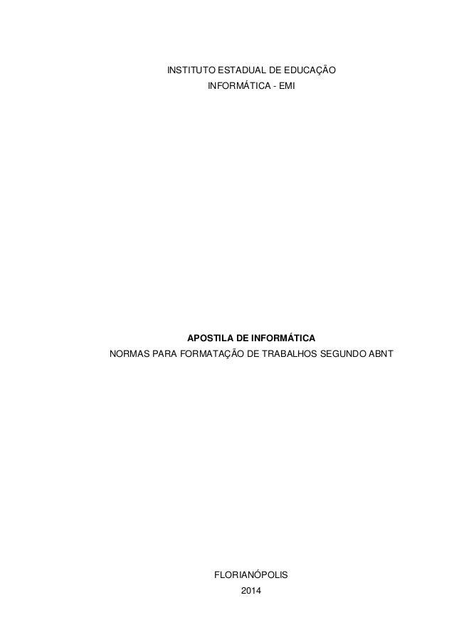 INSTITUTO ESTADUAL DE EDUCAÇÃO INFORMÁTICA - EMI APOSTILA DE INFORMÁTICA NORMAS PARA FORMATAÇÃO DE TRABALHOS SEGUNDO ABNT ...