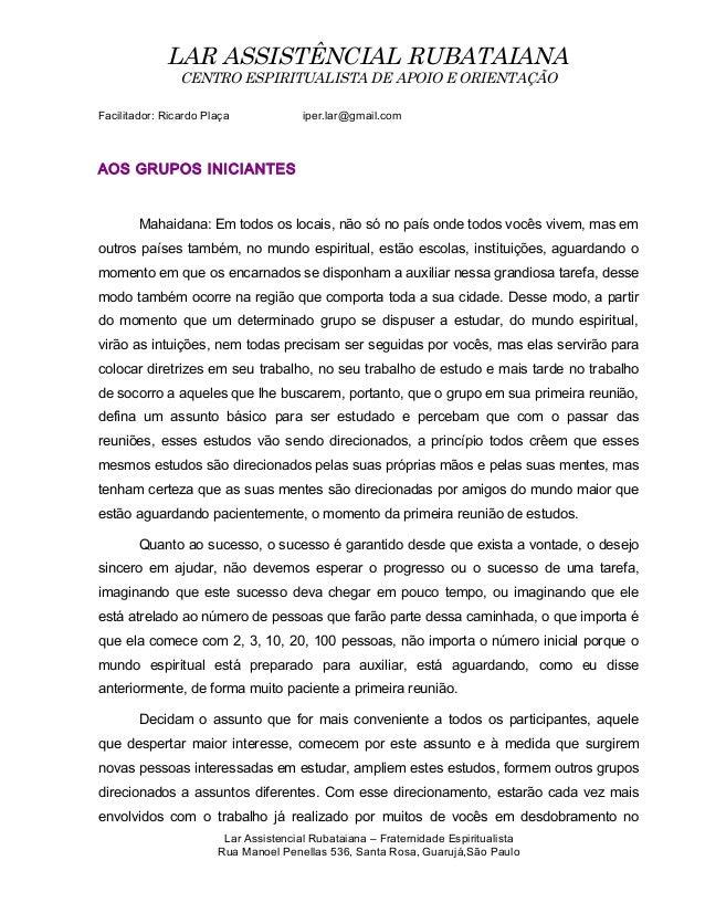 LAR ASSISTÊNCIAL RUBATAIANA CENTRO ESPIRITUALISTA DE APOIO E ORIENTAÇÃO Facilitador: Ricardo Plaça iper.lar@gmail.com AOS ...