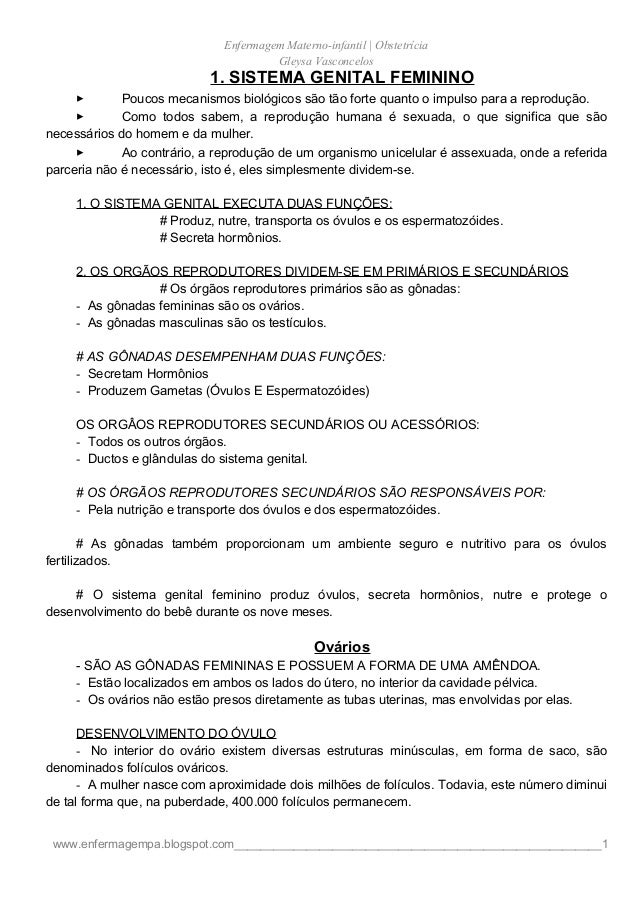 Enfermagem Materno-infantil   ObstetríciaGleysa Vasconcelos1. SISTEMA GENITAL FEMININO Poucos mecanismos biológicos são t...