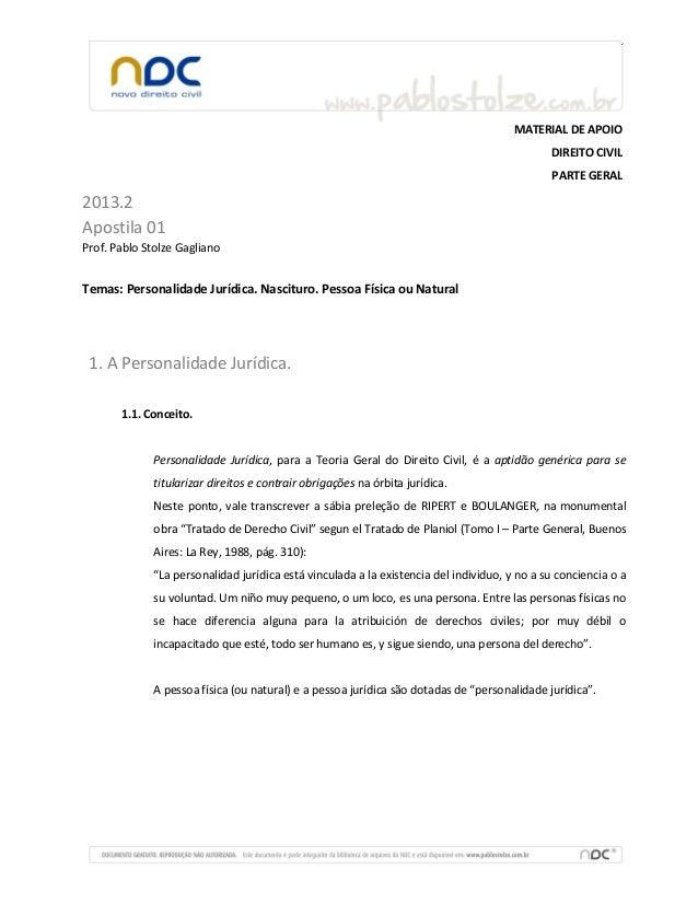 MATERIAL DE APOIO DIREITO CIVIL PARTE GERAL 2013.2 Apostila 01 Prof. Pablo Stolze Gagliano Temas: Personalidade Jurídica. ...