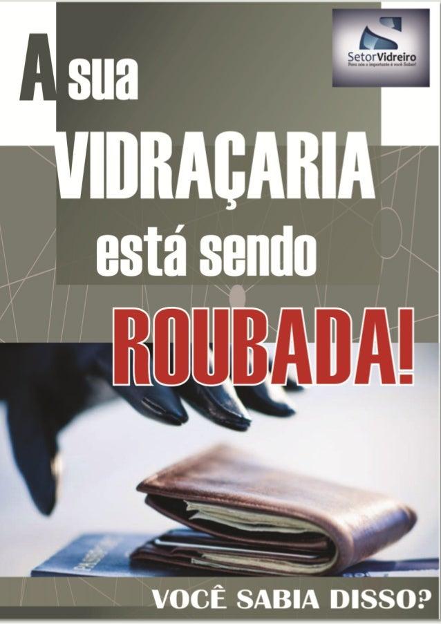 2 www.setorvidreiro.com.br Sumário Prefácio 3 A origem da concorrência (distribuidoras) 4 O início da virada 4 A grande vi...
