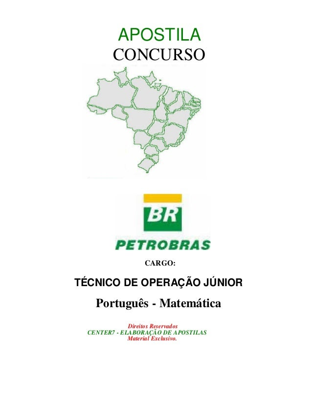 APOSTILA         CONCURSO                 CARGO:TÉCNICO DE OPERAÇÃO JÚNIOR    Português - Matemática              Direitos...