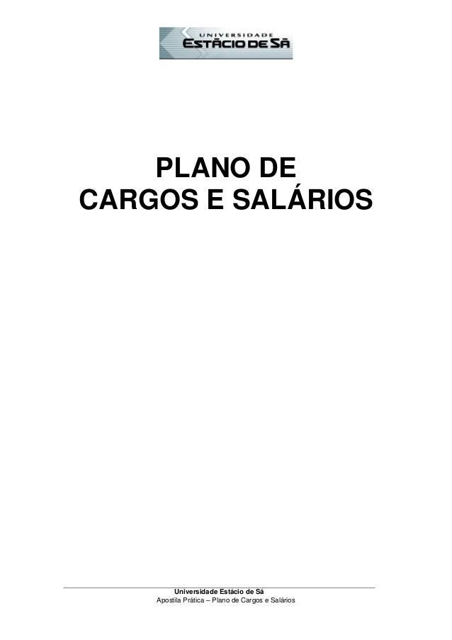 Universidade Estácio de Sá Apostila Prática – Plano de Cargos e Salários PLANO DE CARGOS E SALÁRIOS