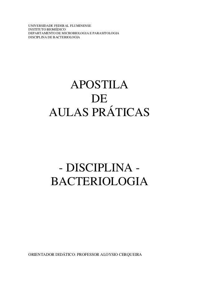 UNIVERSIDADE FEDERAL FLUMINENSE INSTITUTO BIOMÉDICO DEPARTAMENTO DE MICROBIOLOGIA E PARASITOLOGIA DISCIPLINA DE BACTERIOLO...