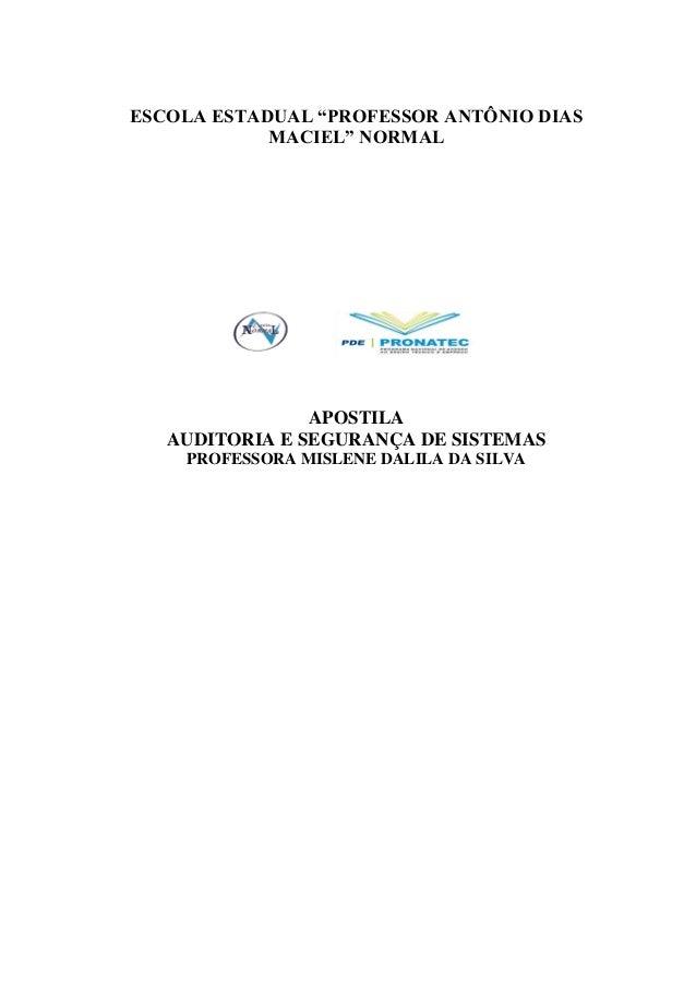 AUDITORIA E SEGURANÇA DE SISTEMAS Profesora. Mislene Dalila Fonte: Segurança e Auditoria da Tecnologia da Informação – Clá...