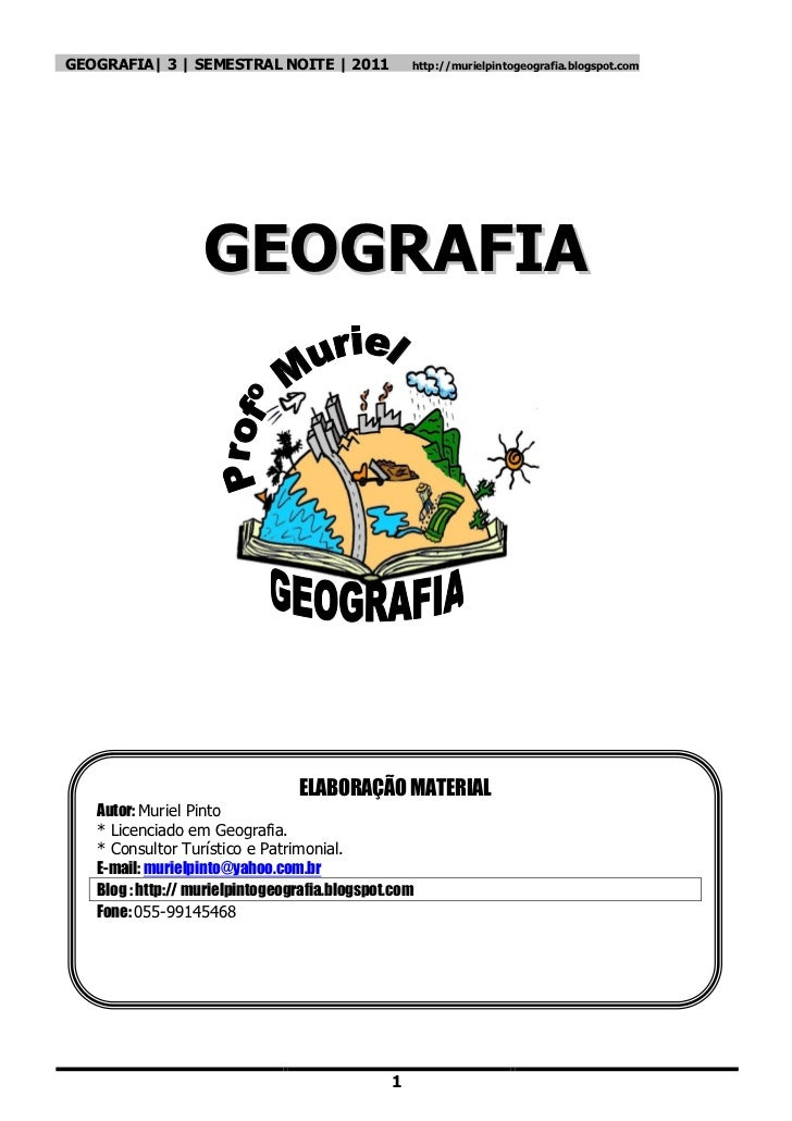 GEOGRAFIA  3   SEMESTRAL NOITE   2011              http://murielpintogeografia.blogspot.com                   GEOGRAFIA   ...