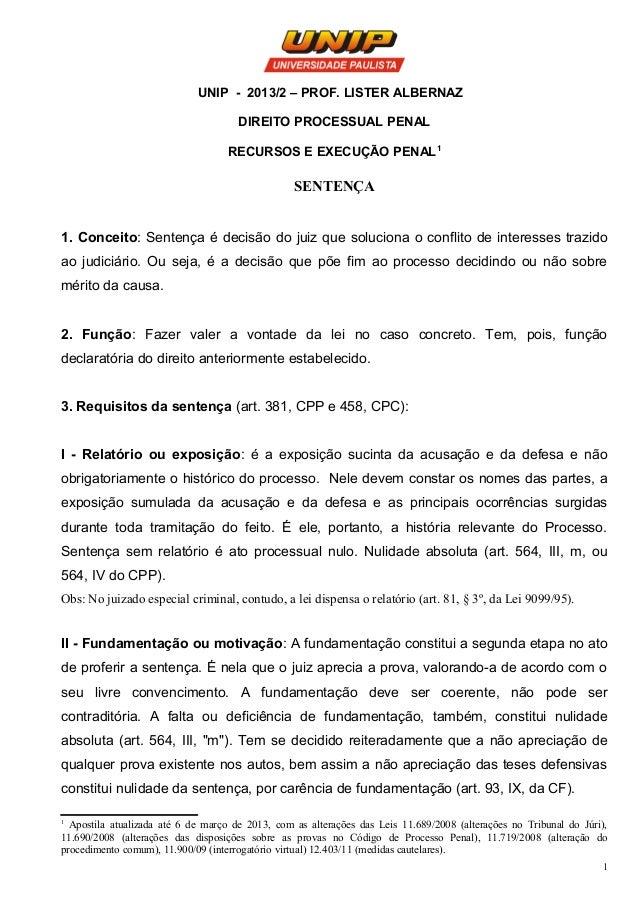 UNIP - 2013/2 – PROF. LISTER ALBERNAZ DIREITO PROCESSUAL PENAL RECURSOS E EXECUÇÃO PENAL1 SENTENÇA 1. Conceito: Sentença é...