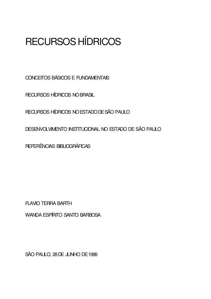 RECURSOS HÍDRICOSCONCEITOS BÁSICOS E FUNDAMENTAISRECURSOS HÍDRICOS NO BRASILRECURSOS HÍDRICOS NO ESTADO DE SÃO PAULODESENV...