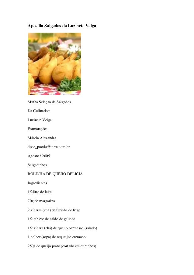 Apostila Salgados da Luzinete Veiga  Minha Seleção de Salgados Da Culinarista Luzinete Veiga Formatação: Márcia Alexandra ...