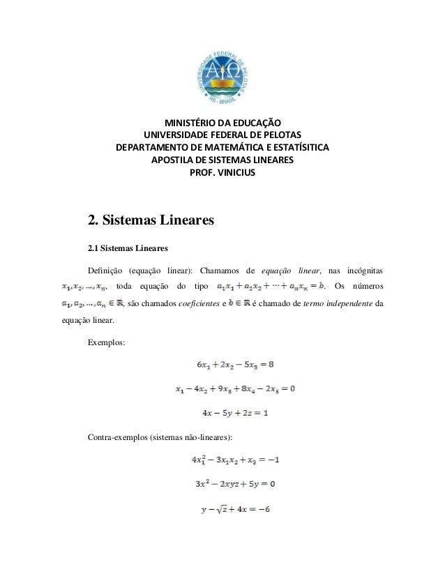 MINISTÉRIO DA EDUCAÇÃO UNIVERSIDADE FEDERAL DE PELOTAS DEPARTAMENTO DE MATEMÁTICA E ESTATÍSITICA APOSTILA DE SISTEMAS LINE...