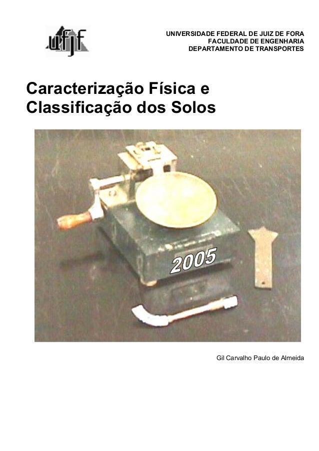 UNIVERSIDADE FEDERAL DE JUIZ DE FORA FACULDADE DE ENGENHARIA DEPARTAMENTO DE TRANSPORTES Caracterização Física e Classific...