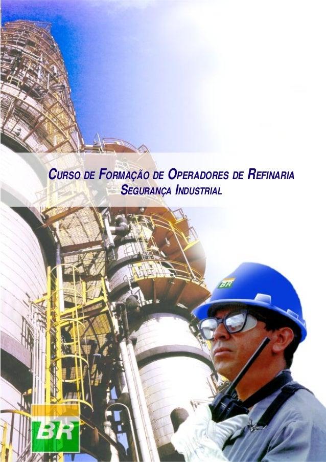 Segurança Industrial  CURSO DE FORMAÇÃO DE OPERADORES DE REFINARIA SEGURANÇA INDUSTRIAL  1