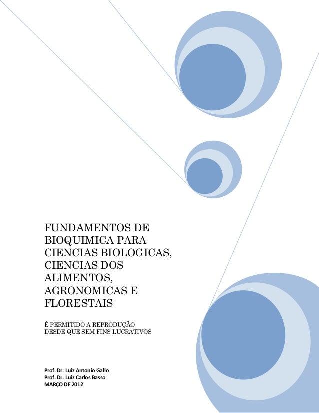 FUNDAMENTOS DE BIOQUIMICA PARA CIENCIAS BIOLOGICAS, CIENCIAS DOS ALIMENTOS, AGRONOMICAS E FLORESTAIS É PERMITIDO A REPRODU...