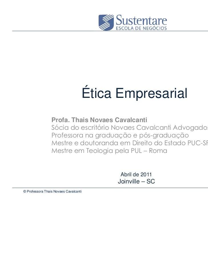 "Ética Empresarial                 Profa. Thais Novaes Cavalcanti                                                  !""      ..."