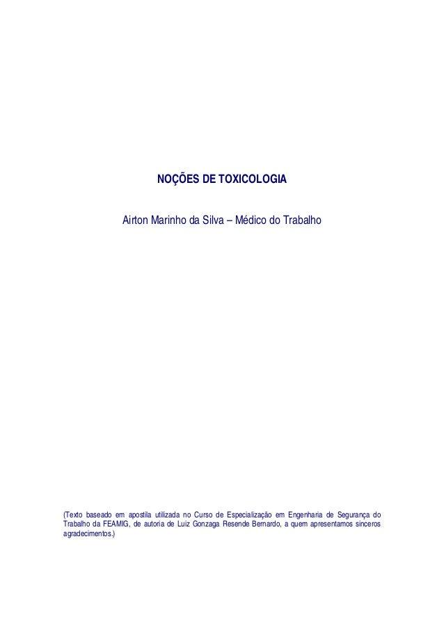 NOÇÕES DE TOXICOLOGIA Airton Marinho da Silva – Médico do Trabalho (Texto baseado em apostila utilizada no Curso de Especi...