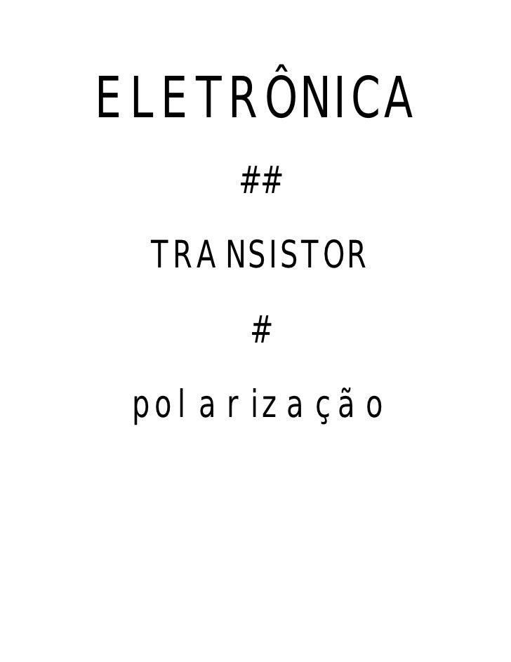 ELETRÔNICA     ## TRANSISTOR      # polarização