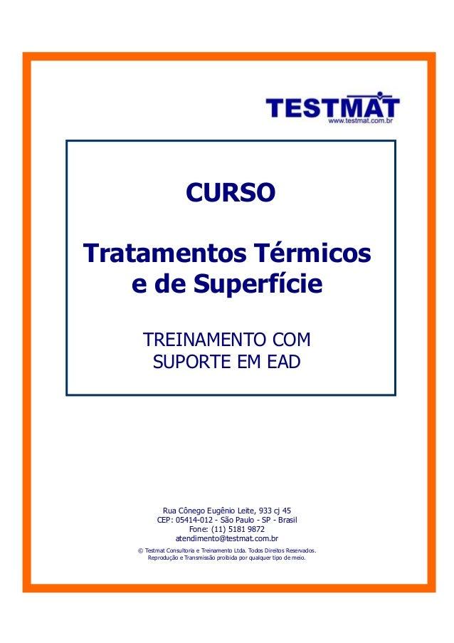 CURSOTratamentos Térmicose de SuperfícieTREINAMENTO COMSUPORTE EM EADRua Cônego Eugênio Leite, 933 cj 45CEP: 05414-012 - S...