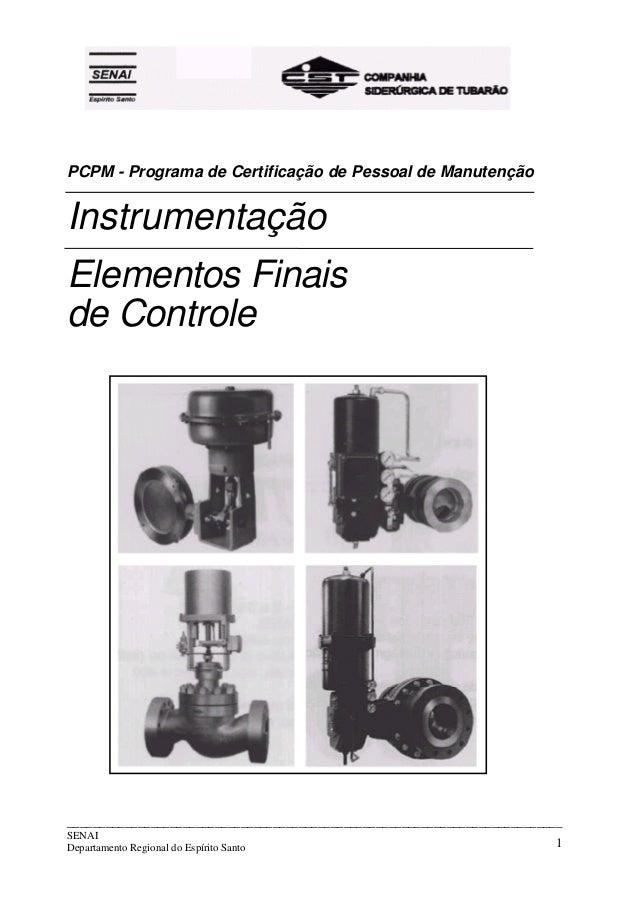 PCPM - Programa de Certificação de Pessoal de Manutenção  Instrumentação  Elementos Finais  de Controle  _________________...