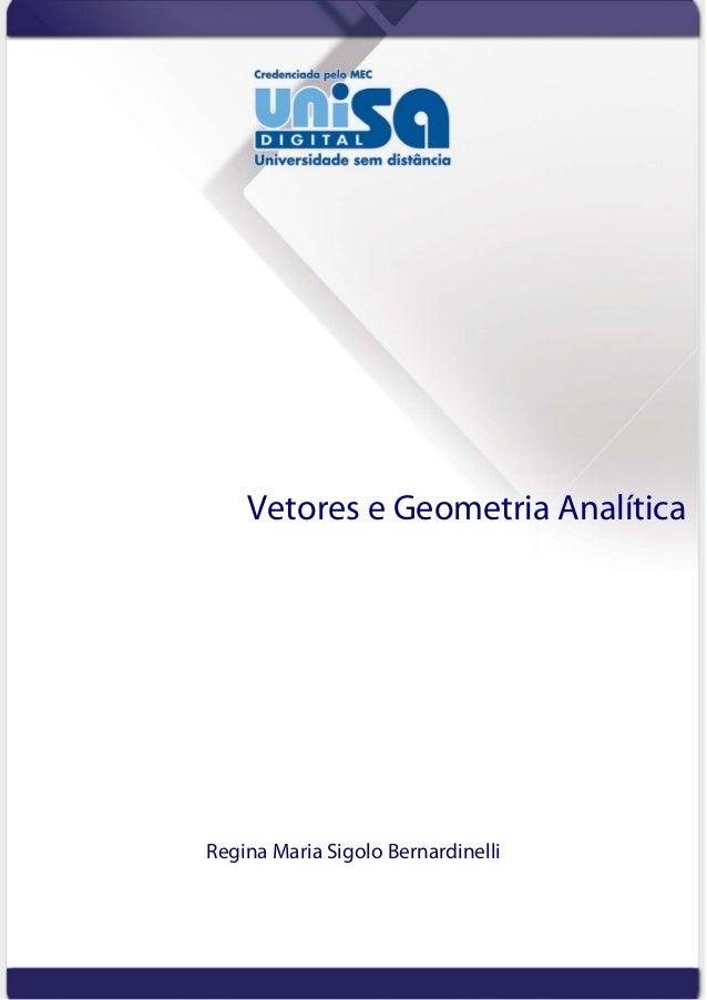 Vetores e Geometria AnalíticaRegina Maria Sigolo Bernardinelli
