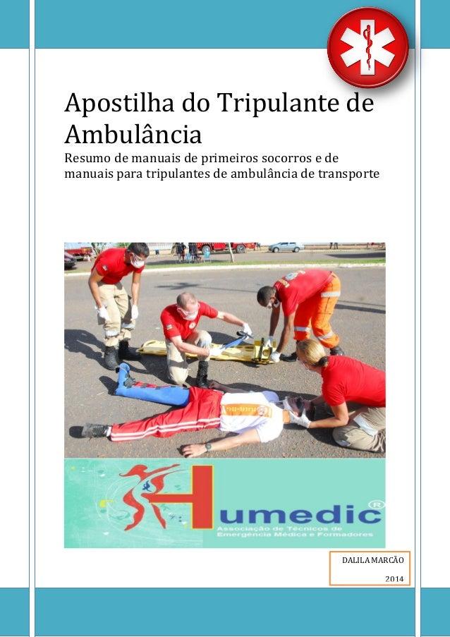 [Escreva texto]  Apostilha do Tripulante de Ambulância Resumo de manuais de primeiros socorros e de manuais para tripulant...