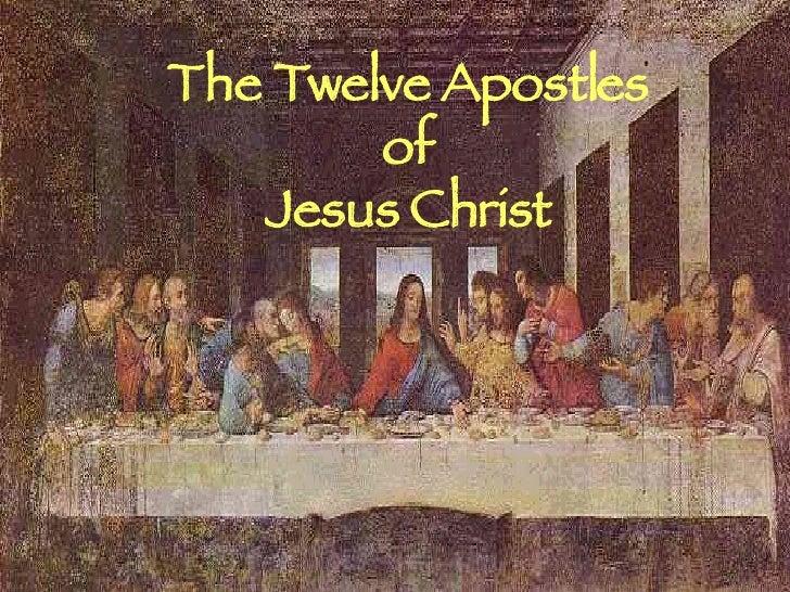 The Twelve Apostles of Jesus Christ